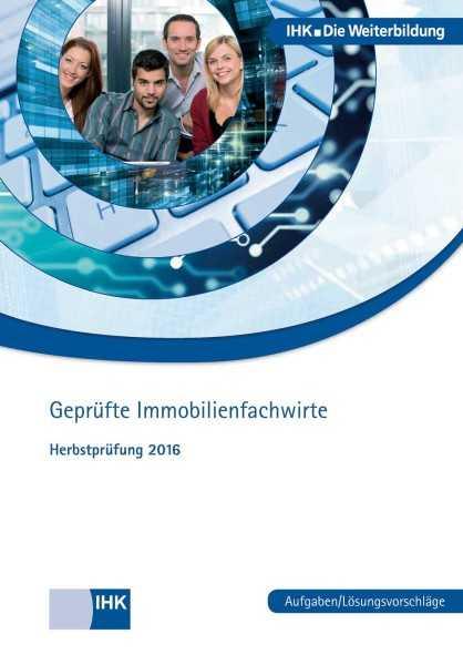 Cover von Geprüfte Immobilienfachwirte - Herbstprüfung 2016