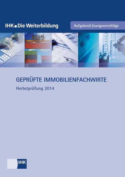 Cover von Geprüfte Immobilienfachwirte - Herbstprüfung 2014