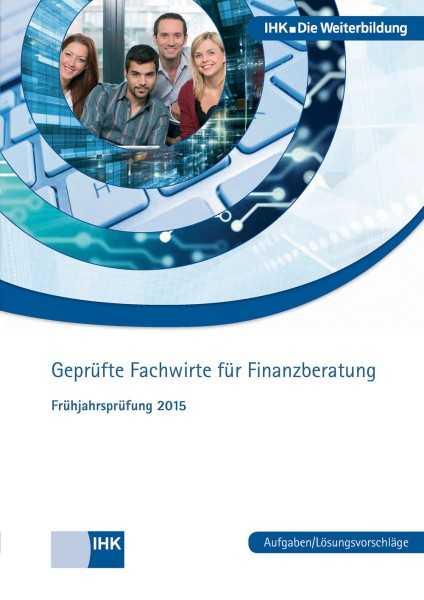 Cover von Geprüfte Fachwirte für Finanzberatung - Frühjahrsprüfung 2015