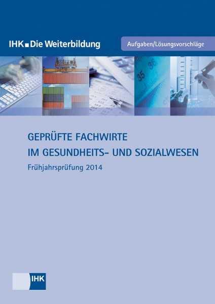Cover von Geprüfte Fachwirte im Gesundheits- und Sozialwesen (Rahmenplan 2011) - Frühjahrsprüfung 2014