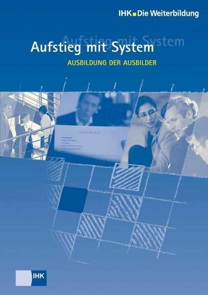 Cover von Ausbildung der Ausbilder - Profil, Lehrgangsvoraussetzungen, Prüfung, Aufstiegschancen