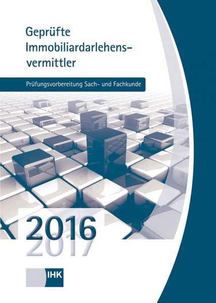 Cover von Geprüfte Immobiliardarlehensvermittler - Prüfungsvorbereitung Sach- und Fachkunde 2016/2017