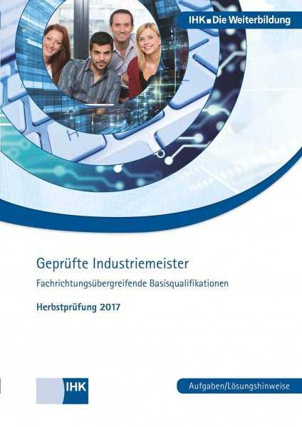 Cover von Geprüfte Industriemeister (Basisqualifikationen) - Herbstprüfung 2017