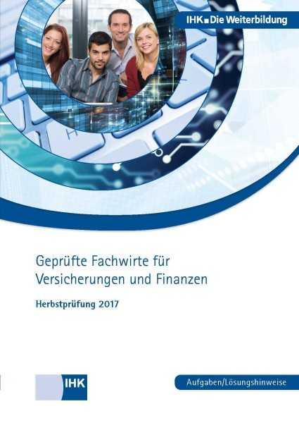 Cover von Geprüfte Fachwirte für Versicherungen und Finanzen - Herbstprüfung 2017
