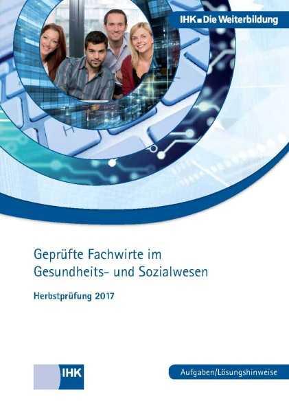 Cover von Geprüfte Fachwirte im Gesundheits- und Sozialwesen - Herbstprüfung 2017