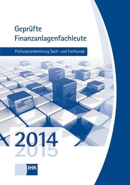 Cover von Geprüfte Finanzanlagenfachleute - Prüfungsvorbereitung Sach- und Fachkunde 2014/2015
