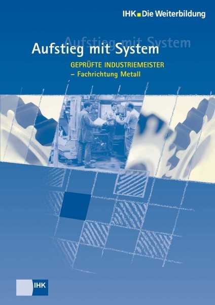 Cover von Geprüfte Industriemeister Metall - Profil, Lehrgangsvoraussetzungen, Prüfung, Aufstiegschancen