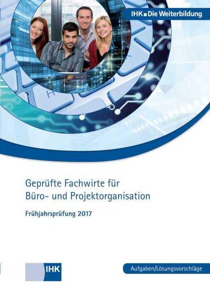 Cover von Geprüfte Fachwirte für Büro- und Projektorganisation -  Frühjahrsprüfung 2017