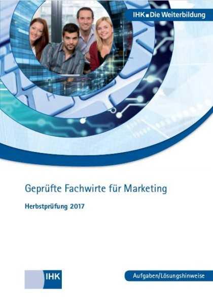 Cover von Geprüfte Fachwirte für Marketing - Herbstprüfung 2017