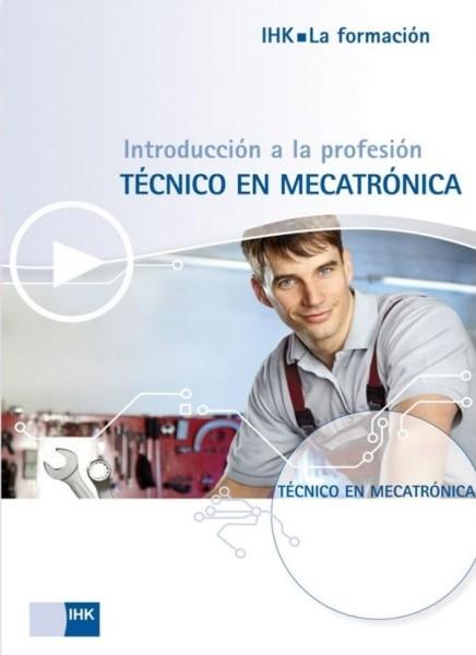Cover von Introducción al la profesión de TÉCNICO EN MECATRÓNICA - Start in den Beruf: fremdsprachige Broschüren zu Ausbildungsberufen