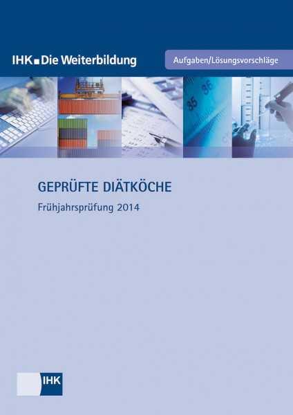 Cover von Geprüfte Diätköche - Frühjahrsprüfung 2014