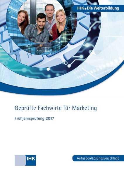 Cover von Geprüfte Fachwirte für Marketing -  Frühjahrsprüfung 2017