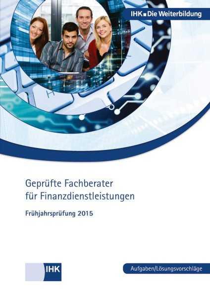 Cover von Geprüfte Fachberater für Finanzdienstleistungen - Frühjahrsprüfung 2015