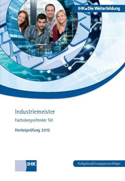 Cover von Industriemeister (fachübergreifender Teil) - Herbstprüfung 2015