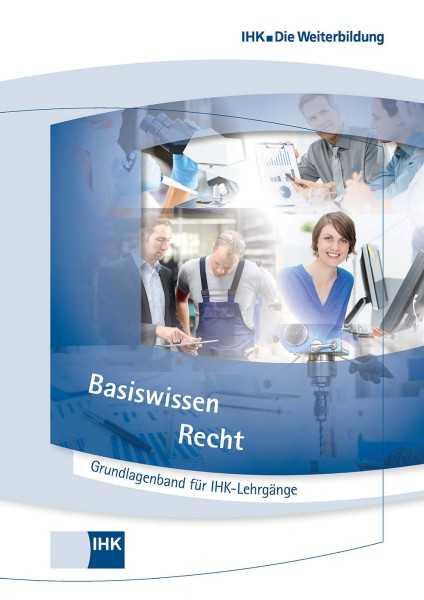 Cover von Grundlagenband für IHK-Lehrgänge - Basiswissen Recht