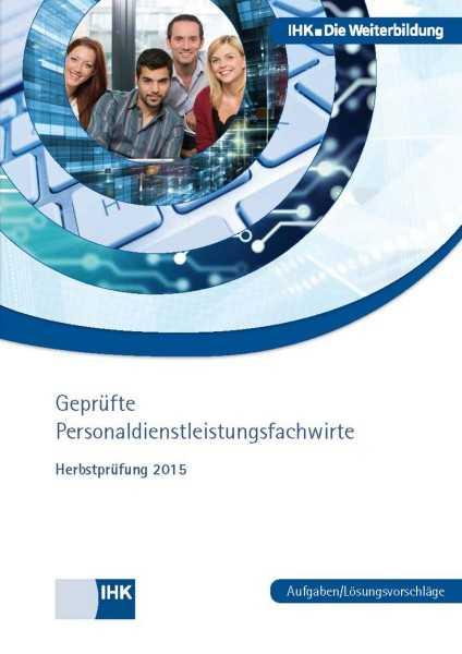 Cover von Geprüfte Personaldienstleistungsfachwirte - Herbstprüfung 2015