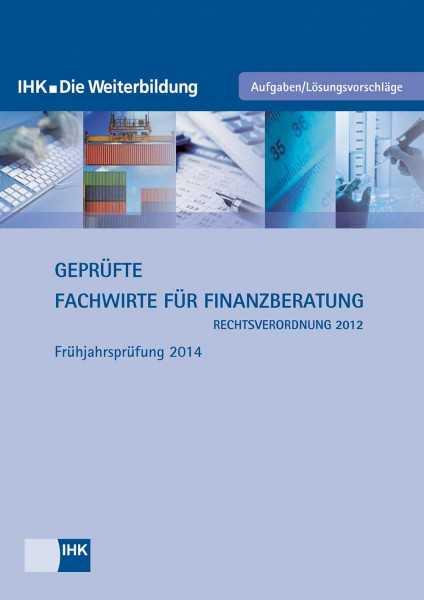 Cover von Geprüfte Fachwirte für Finanzberatung (Rahmenplan 2012) - Frühjahrsprüfung 2014