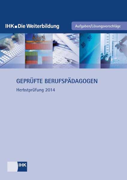 Cover von Geprüfte Berufspädagogen - Herbstprüfung 2014