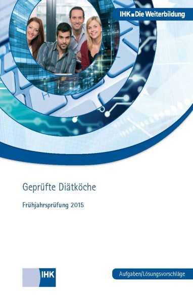 Cover von Geprüfte Diätköche - Frühjahrsprüfung 2015