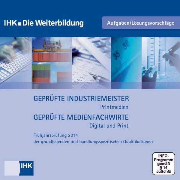 Cover von Geprüfte Industriemeister Printmedien + Geprüfte Medienfachwirte Digital und Print - Frühjahrsprüfung 2014, CD-ROM