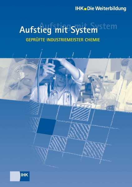 Cover von Geprüfte Industriemeister Chemie - Profil, Lehrgangsvoraussetzungen, Prüfung, Aufstiegschancen
