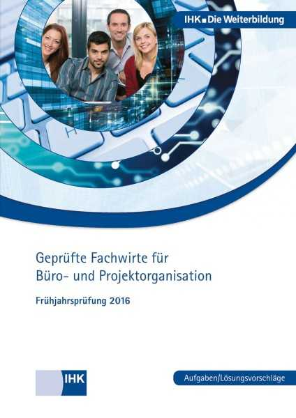 Cover von Geprüfte Fachwirte für Büro- und Projektorganisation - Frühjahrsprüfung 2016