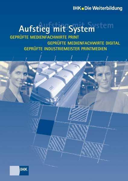 Cover von Geprüfte Medienfachw. Print/Gepr. Medienfw Digital Geprüfte Industriemeister Printmedien - Aufstieg mit System