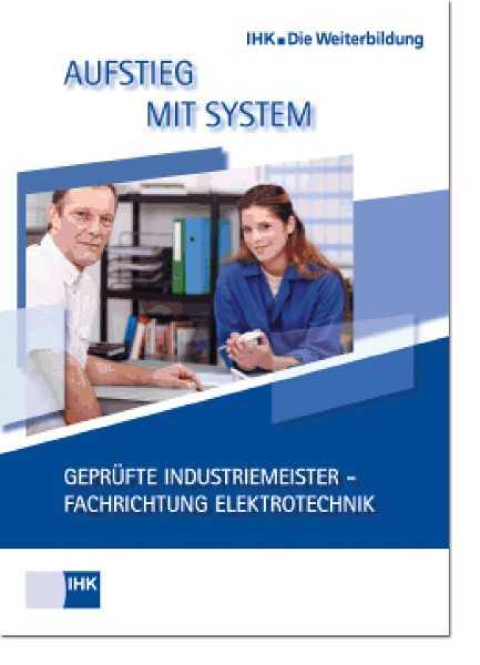 Cover von Geprüfte Industriemeister Fachrichtung Elektrotechnik - Profil, Lehrgangsvoraussetzungen, Prüfung, Aufstiegschancen