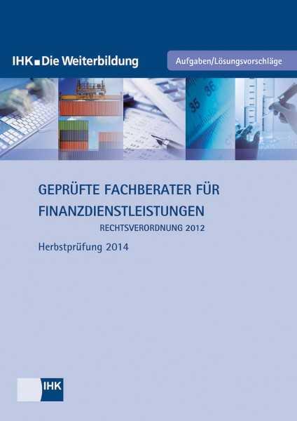 Cover von Geprüfte Fachberater für Finanzdienstleistungen (Rechtsverordnung 2012) - Herbstprüfung 2014
