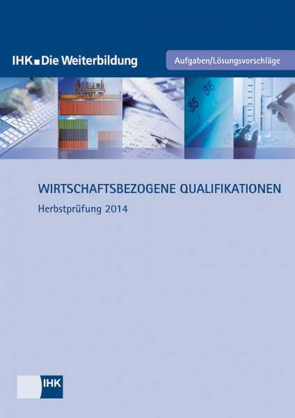 Cover von Wirtschaftsbezogene Qualifikationen - Herbstprüfung 2014