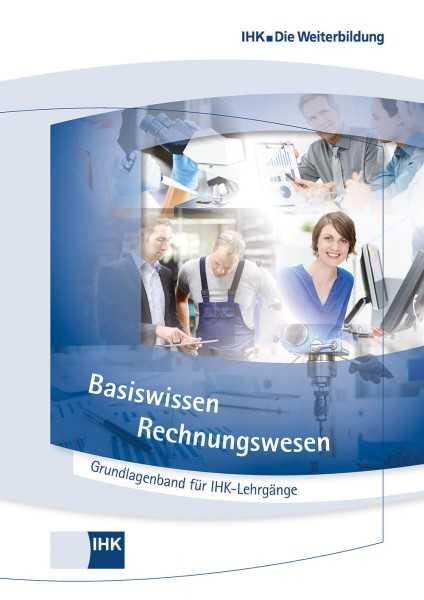 Cover von Grundlagenband für IHK-Lehrgänge - Basiswissen Rechnungswesen