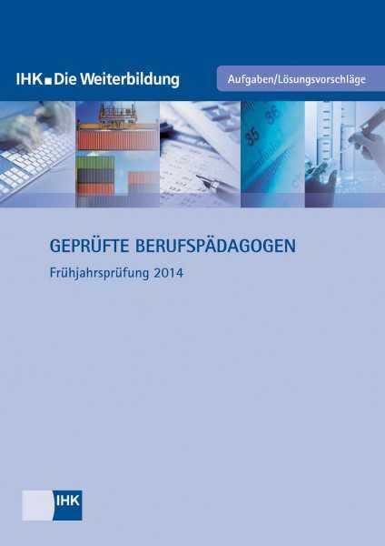 Cover von Geprüfte Berufspädagogen - Frühjahrsprüfung 2014
