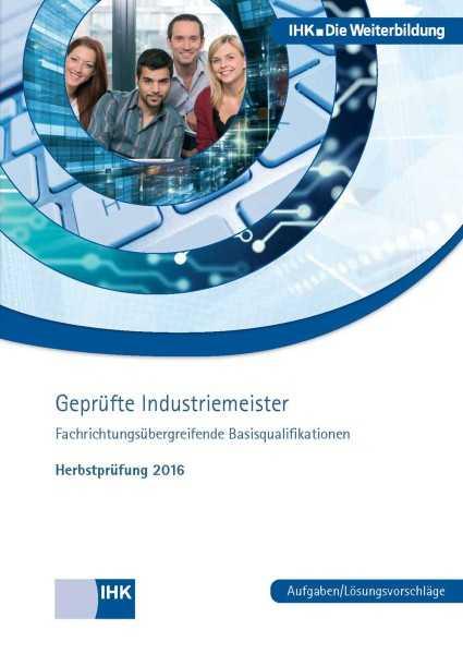 Cover von Geprüfte Industriemeister (Basisqualifikationen) - Herbstprüfung 2016