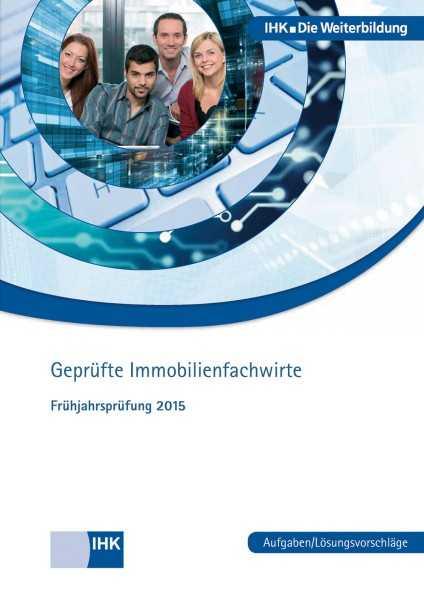 Cover von Geprüfte Immobilienfachwirte (Rahmenplan 2008) - Frühjahrsprüfung 2015