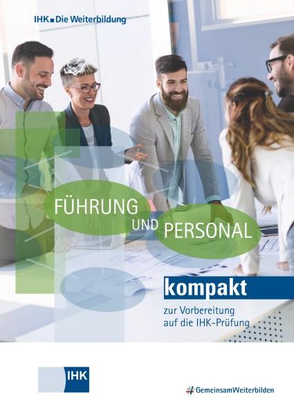 Cover von Führung und Personal kompakt - zur Vorbereitung auf die IHK-Prüfung