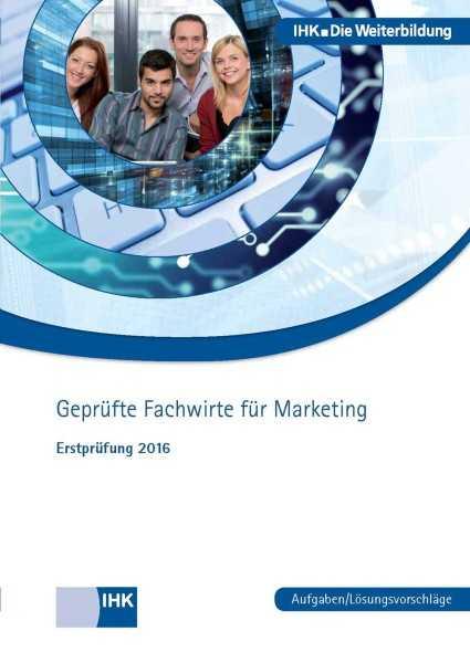 Cover von Geprüfte Fachwirte für Marketing - Erstprüfung 2016