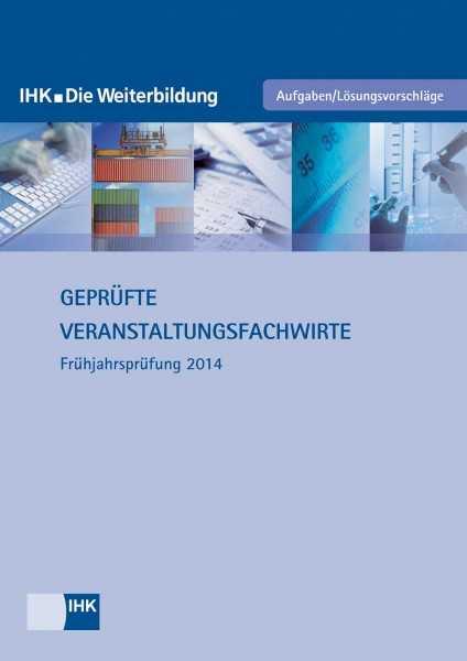 Cover von Geprüfte Veranstaltungsfachwirte - Frühjahrsprüfung 2014