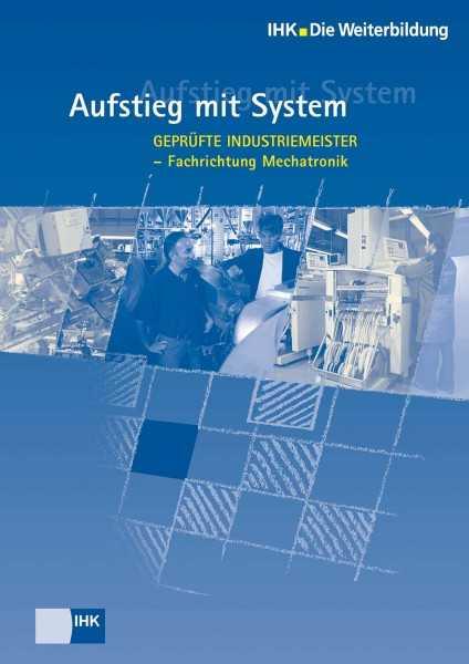 Cover von Geprüfte Industriemeister Mechatronik - Profil, Lehrgangsvoraussetzungen, Prüfung, Aufstiegschancen