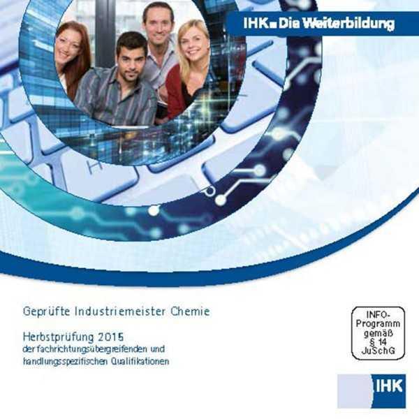 Cover von Geprüfte Industriemeister Chemie - Fachrichtungsübergreifende und handlungsspezifische Qualifikationen, Herbstprüfung 2015, CD-ROM