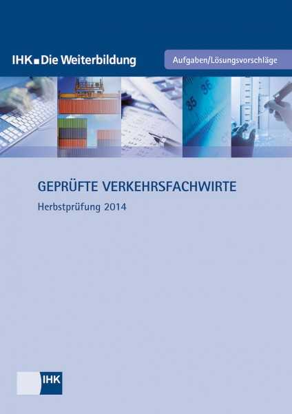 Cover von Geprüfte Verkehrsfachwirte - Herbstprüfung 2014