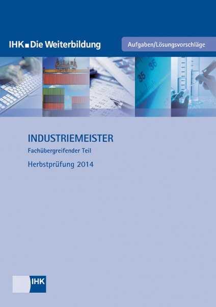Cover von Industriemeister (fachübergreifender Teil) - Herbstprüfung 2014
