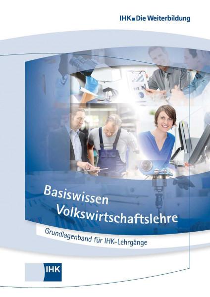 Cover von Grundlagenband für IHK-Lehrgänge - Basiswissen Volkswirtschaftslehre