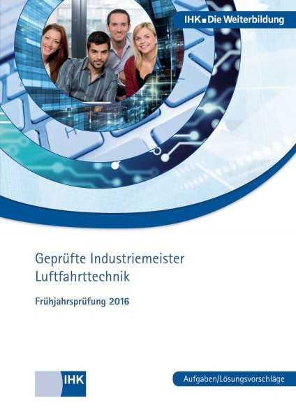 Cover von Geprüfte Industriemeister Luftfahrttechnik - Frühjahrsprüfung 2016
