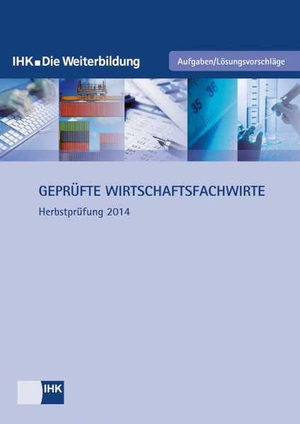 Cover von Geprüfte Wirtschaftsfachwirte - Herbstprüfung 2014