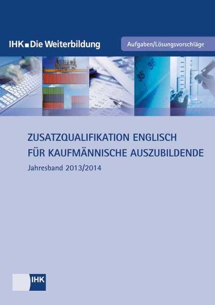 Cover von Zusatzqualifikation Englisch für kaufmännische Auszubildende - Jahresband 2013/2014
